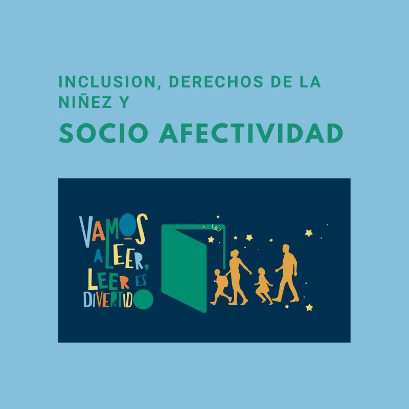 Inclusion, derechos de la niñez y socio afectividad
